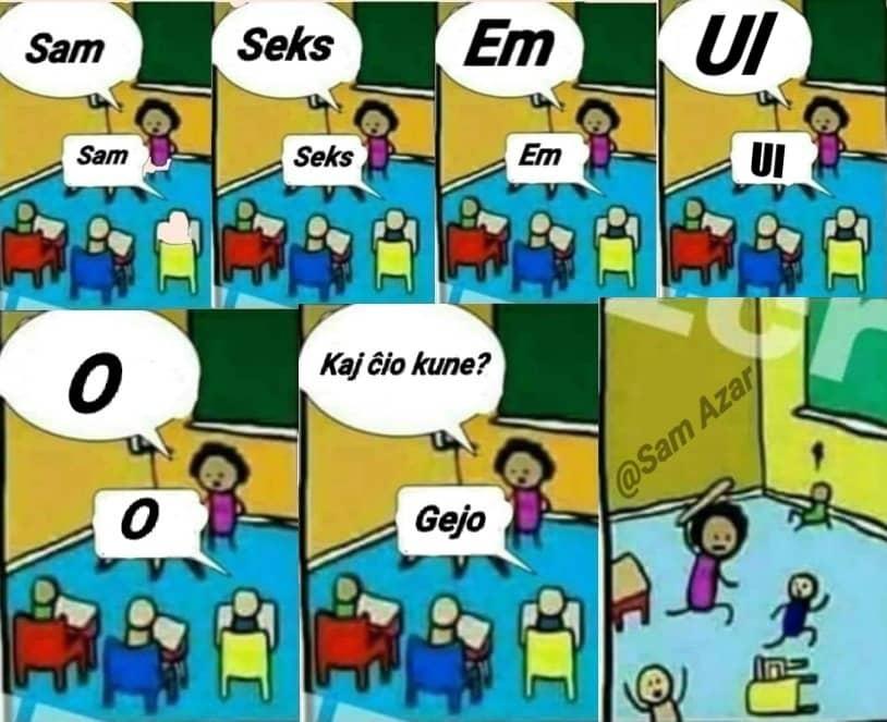 meme teacher saŭs sam seks um ulo and student says gajo.  Teacher chaes with stick.