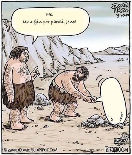 "caveman smashes rock ĝith speech bubble like hammer.  other caveman saŭs, ne, uzu ĝin por partoli en bubelo"""